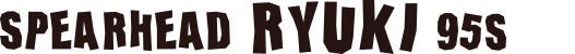 DUO Spearhead Ryuki 95 S