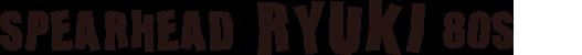 DUO Spearhead Ryuki 80 S